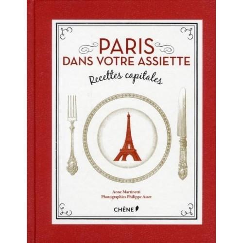 Paris dans votre assiette - Recettes capitales