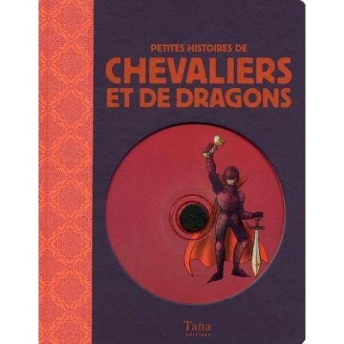 Petites histoires de chevaliers et de dragons avec 2 CD audio
