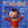 Oui-Oui - Vive le bleu !
