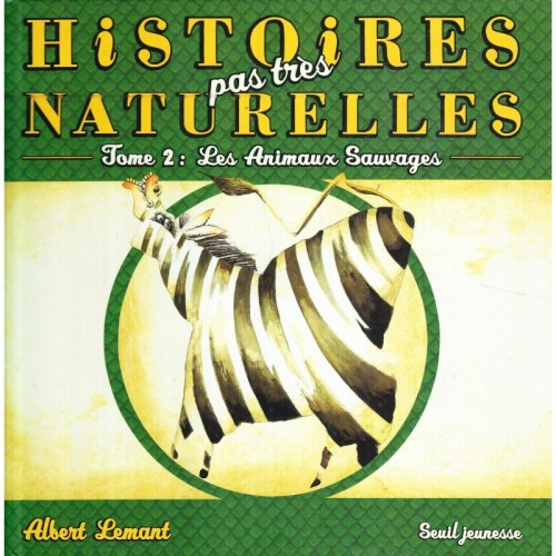 Histoires pas très naturelles - Tome 2 : Les animaux sauvage