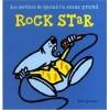 Les métiers de quand tu seras grand - Rock star
