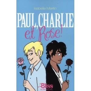 Paul, Charlie et Rose !