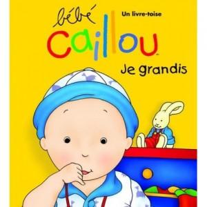 Bébé Caillou - Je grandis - Livre-toise