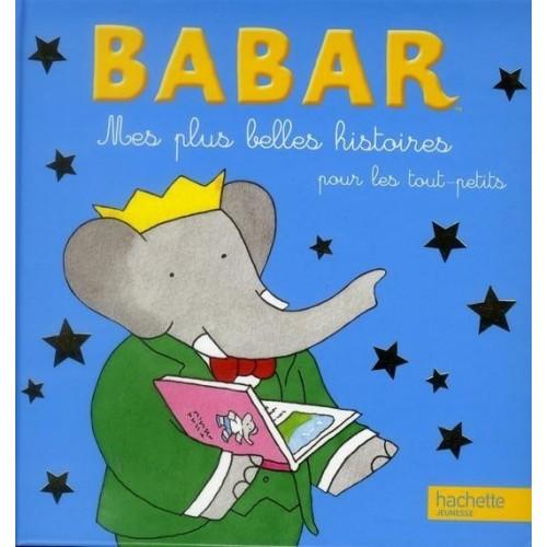 Babar - Mes plus belles histoires pour les tout-petits