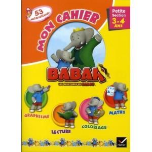 Les aventures de Babar Badou - Mon cahier Petite section - 3-4 ans