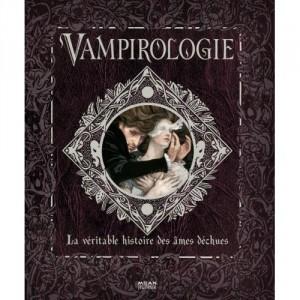 Vampirologie - La véritable histoire des âmes déchues