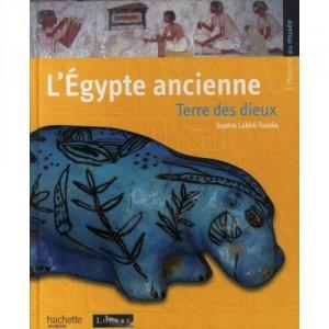 L'Egypte ancienne - Terre des dieux